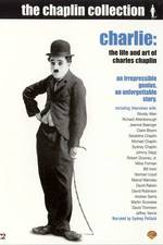 Charlie: The life and art of Charlie Chaplin